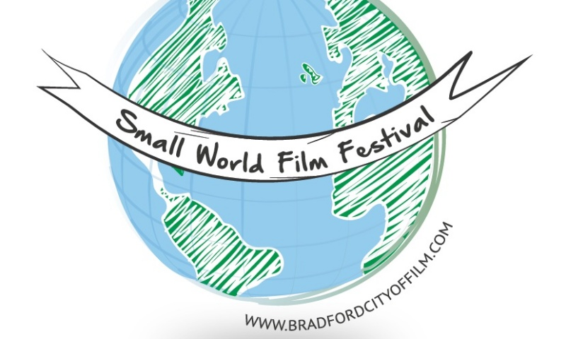 SMALL WORLD FILM FESTIVAL ON BIG SCREEN BRADFORD THROUGHOUT THE MONTH OF JUNE!